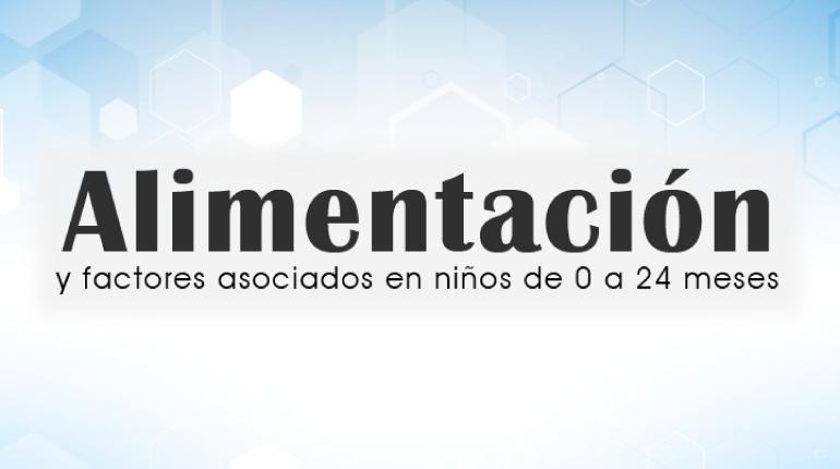 Alimentación y factores asociados  en niños de 0 a 24 meses de Bogotá